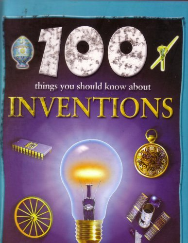 9780760759707: 100 Things You Should KNow About Inventions by Duncan Brewer (2004-05-03)