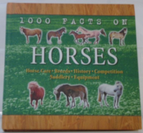 9780760760840: 1000 Facts On Horses