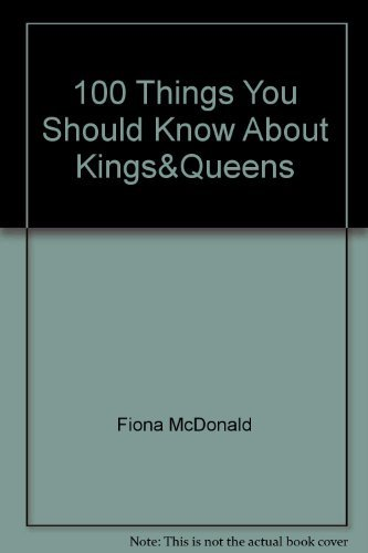9780760760987: 100 Things You Should Know About Kings&Queens