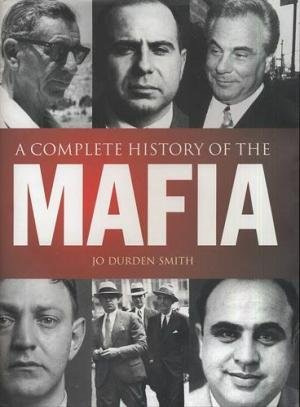 9780760761762: A Complete History of the Mafia