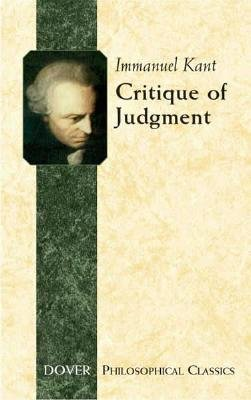 Critique of Judgment: Immanuel Kant; J.