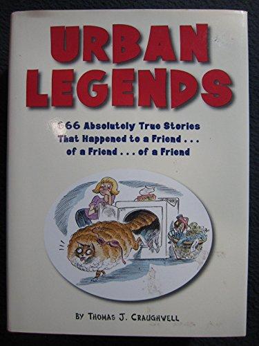 Urban Legends - 666 Absolutely True Stories That Happened to a Friend.of a Friend.of a Friend