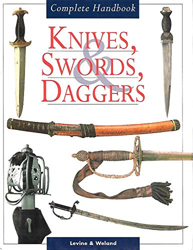 9780760762264: Knives, Swords, Daggers: Complete Handbook [Hardcover] by
