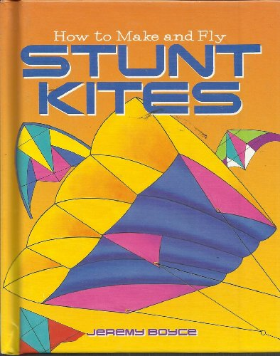9780760765265: How to Make and Fly Stunt Kites