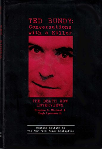 9780760765661: Ted Bundy: Conversations with a Killer (The Death Row Interviews) [Hardcover] by