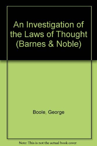 An Investigation of the Laws of Thought: George Boole