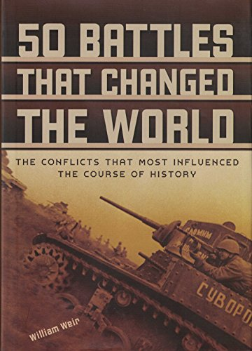 9780760766095: 50 Battles That Changed the World: The Conflicts That Most Influenced the Course of History