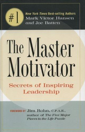 Master Motivator: Secrets of Inspiring Leadership: Mark Victor Hansen
