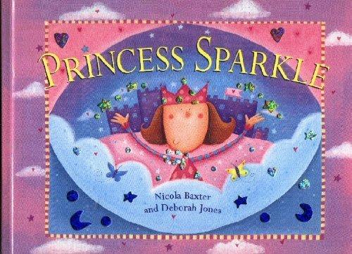 Princess Sparkle: Nicola Baxter, Deborah Jones