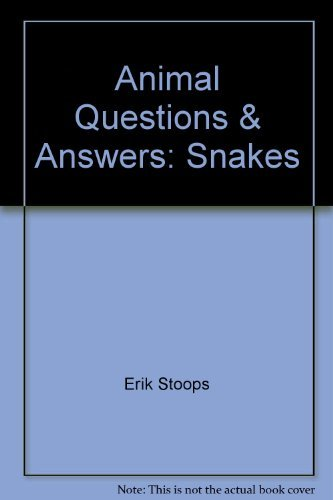 Animal Questions & Answers: Snakes: Erik D Stoops & Annettte T Wright