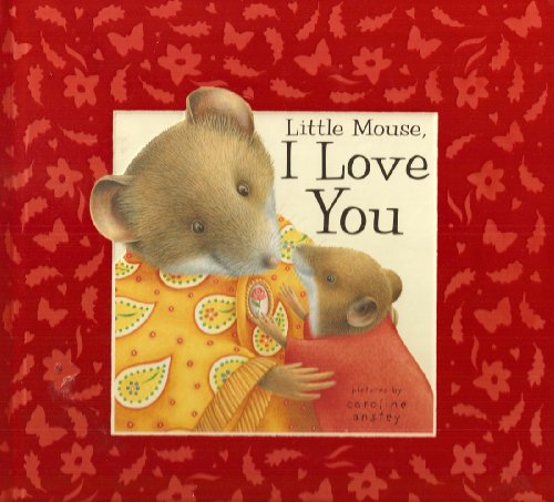 9780760768266: Little Mouse, I Love You
