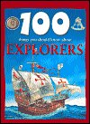 9780760768419: Explorers (100 Things You Should Know About Series)