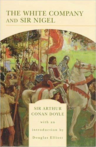 The White Company : And, Sir Nigel: Arthur Conan Doyle