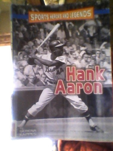 Sports Heroes and Legends: Hank Aaron: Kappes, Serena