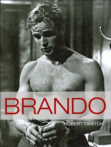 Brando , the Complete Career of Marlon Brando in Words and Pictures: Tanitch , Robert