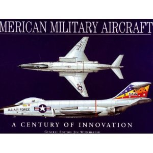 9780760769829: American Military Aircraft: A Century of Innovation --2005 publication.