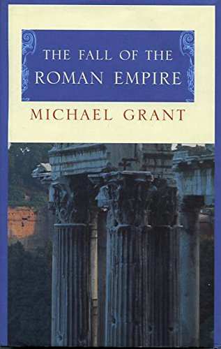 9780760769997: The Fall of the Roman Empire