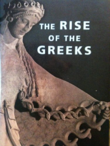 9780760770009: The Rise of the Greeks