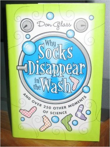 9780760770368: Why Socks Disappear in the Wash and Over 250 Other Moments of Science
