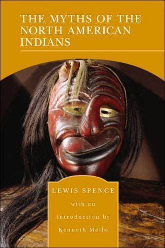 The Myths of the North American Indians: Lewis Spence