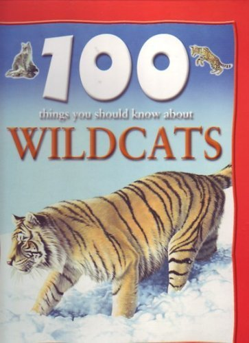 9780760770726: 100 Things You Should Know About Wildcats