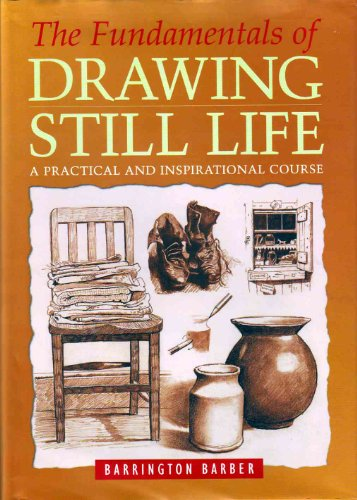 9780760770856: The Fundamentals of Drawing Still Liff By Barrington Barber