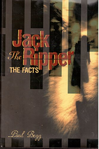 9780760771211: Jack the Ripper: The Facts First edition by Begg, Paul (2005) Hardcover