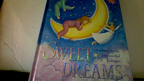 9780760771846: Sweet Dreams - Soothing Stories for Peaceful Bedtimes
