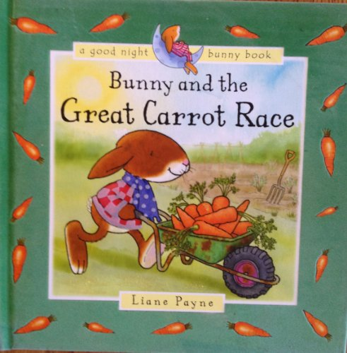 BUNNY AND THE GREAT CARROT RACE: PAYNE, LIANE