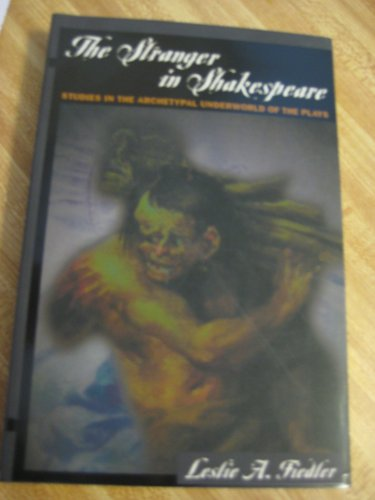 9780760772379: The Stranger In Shakespeare: Studies in the Archetypal Underworld of the Play...