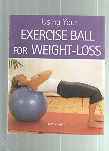 9780760773291: Using Your Exercise Ball for Weight-Loss