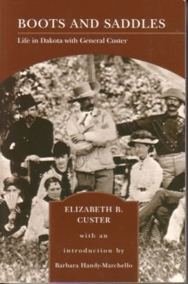 Boots and Saddles: Life in Dakota with: Elizabeth B. Custer
