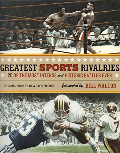9780760774267: Greatest Sports Rivalries: 25 of The Most Intense and Historic Battles Ever
