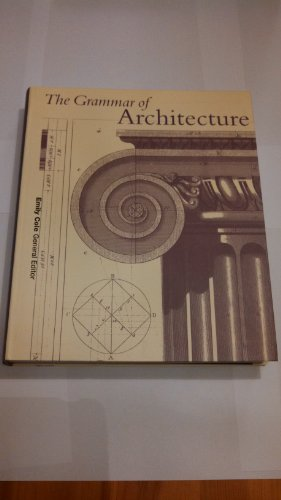 9780760774458: The Grammar of Architecture [Paperback] by Cole, et.al.Emily