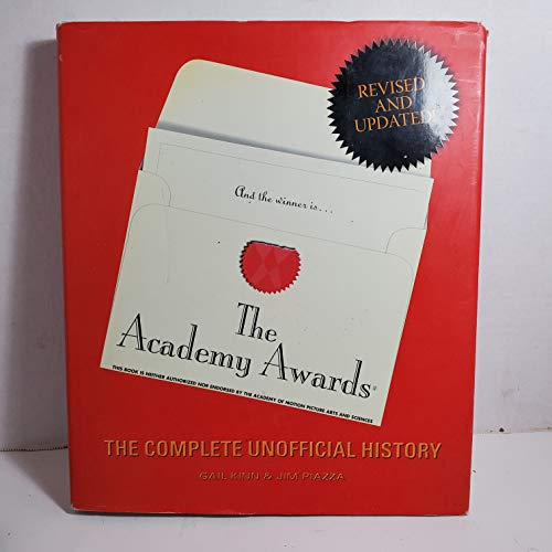 9780760774663: The Academy Awards: The Complete Unofficial History, Revised and Updated Edition