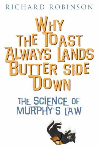 9780760774717: Why the Toast Always Lands Butter Side Down: The Scientific Reasons Everything Goes Wrong