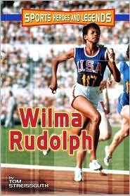 9780760775202: Sports Heores and Legends: Wilma Rudolph [Paperback] by Streissguth, Tom