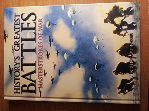 9780760775769: History's Greatest Battles: Masterstrokes of War