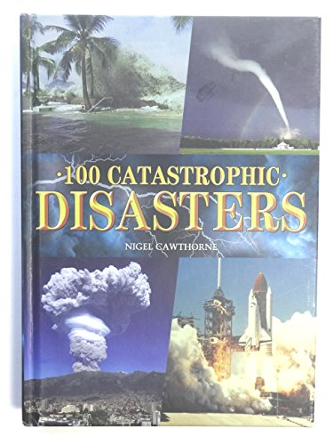 9780760775783: 100 Catastrophic Disasters