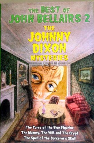 The Best of John Bellairs 2 the Johnny Dixon Mysteries: Bellairs, John