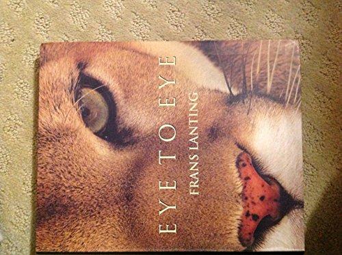 9780760775936: Eye to Eye: Intimate Encounters with the Animal World