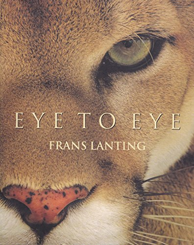 9780760775936: Eye to Eye: Intimate Encounters with the Animal World