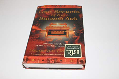 9780760775981: Lost Secrets of the Sacred Ark: Amazing Revelations of the Incredible Power of Gold by Laurence Gardner (2005-08-01)