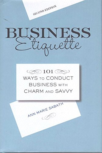 9780760776087: Business Etiquette: 101 Ways to Conduct Business with Charm and Savvy by Saba...