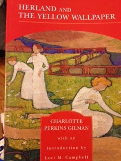 Herland And the Yellow Wallpaper: Charlotte Perkins Gilman