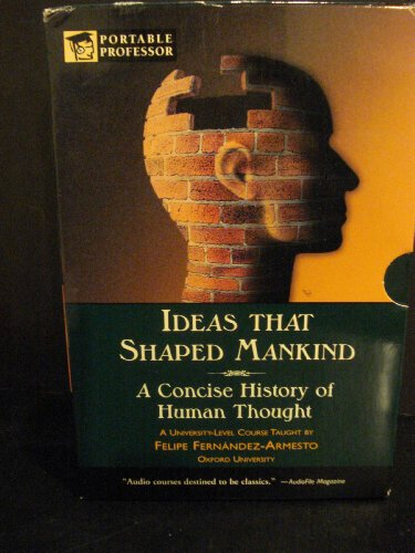 9780760778265: Ideas That Shaped Mankind A Concise History of Human Thought Portable Professor Series