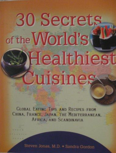 30 Secrets of the World's Healthiest Cuisines: M.D. Steven Jonas,