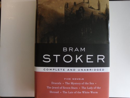 BRAM STOKER: FIVE NOVELS: COMPLETE AND UNABRIDGED (Library of Essentia: Stoker, Bram