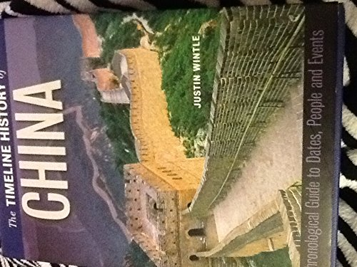 The TIMELINE HISTORY of CHINA (0760779724) by JUSTIN WINTLE