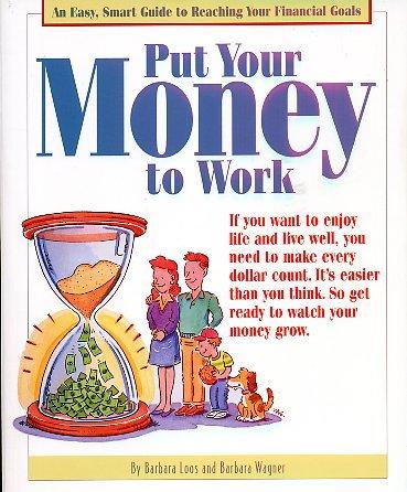 Put Your Money to Work: Barbara Loos; Barbara Wagner